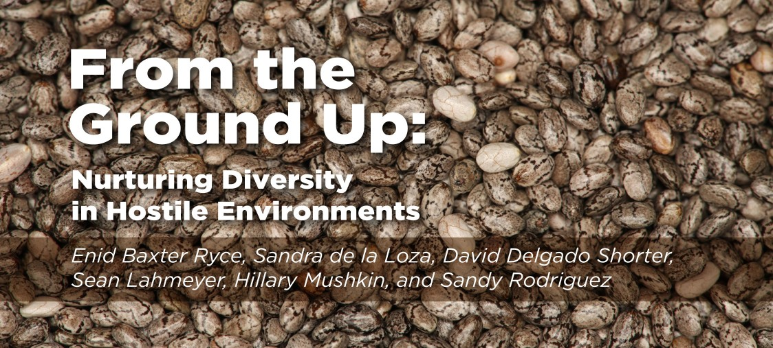 From the Ground Up: Nurturing Diversity in Hostile Environments
