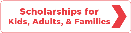 Select here for application for scholarships for Kids, adults, and families
