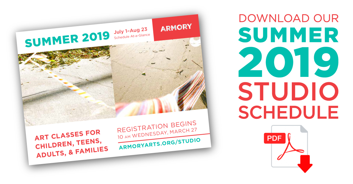 Download 2019 Summer Studio Schedule Today » Armory Center for the Arts